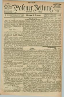Posener Zeitung. Jg.100, Nr. 111 (13 Februar 1893) - Abend=Ausgabe.