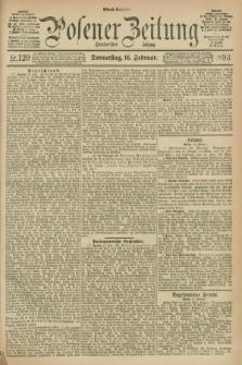 Posener Zeitung. Jg.100, Nr. 120 (16 Februar 1893) - Abend=Ausgabe.