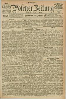 Posener Zeitung. Jg.100, Nr. 126 (18 Februar 1893) - Abend=Ausgabe.