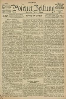 Posener Zeitung. Jg.100, Nr. 128 (20 Februar 1893) - Mittag=Ausgabe.