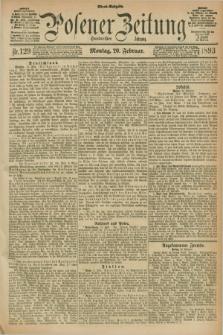 Posener Zeitung. Jg.100, Nr. 129 (20 Februar 1893) - Abend=Ausgabe.