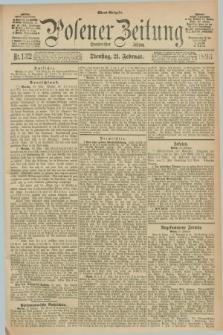 Posener Zeitung. Jg.100, Nr. 132 (21 Februar 1893) - Abend=Ausgabe.
