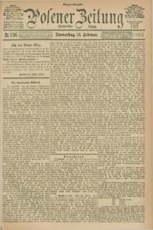 Posener Zeitung. Jg.100, Nr. 136 (23 Februar 1893) - Morgen=Ausgabe. + dod.