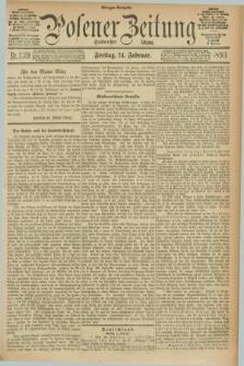 Posener Zeitung. Jg.100, Nr. 139 (24 Februar 1893) - Morgen=Ausgabe. + dod.