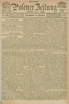 Posener Zeitung. Jg.100, Nr. 142 (25 Februar 1893) - Morgen=Ausgabe. + dod.