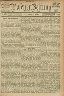 Posener Zeitung. Jg.100, Nr. 154 (2 März 1893) - Morgen=Ausgabe. + dod.