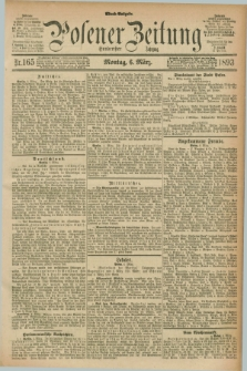 Posener Zeitung. Jg.100, Nr. 165 (6 März 1893) - Abend=Ausgabe.