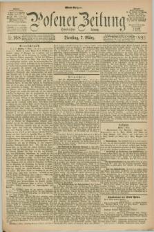 Posener Zeitung. Jg.100, Nr. 168 (7 März 1893) - Abend=Ausgabe.