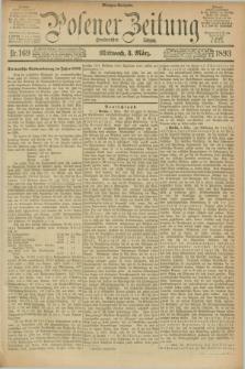 Posener Zeitung. Jg.100, Nr. 169 (8 März 1893) - Morgen=Ausgabe. + dod.