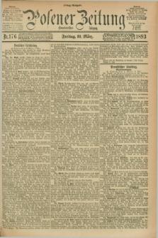 Posener Zeitung. Jg.100, Nr. 176 (10 März 1893) - Mittag=Ausgabe.