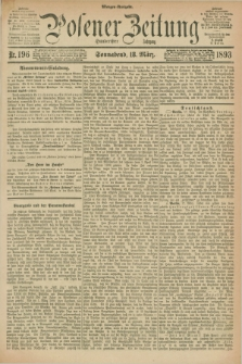 Posener Zeitung. Jg.100, Nr. 196 (18 März 1893) - Morgen=Ausgabe. + dod.