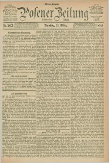 Posener Zeitung. Jg.100, Nr. 202 (21 März 1893) - Morgen=Ausgabe. + dod.
