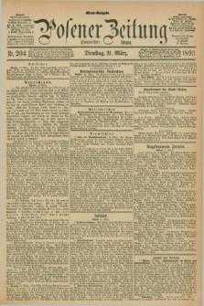 Posener Zeitung. Jg.100, Nr. 204 (21 März 1893) - Abend=Ausgabe.