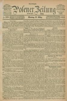Posener Zeitung. Jg.100, Nr. 219 (27 März 1893) - Abend=Ausgabe.