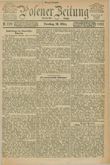 Posener Zeitung. Jg.100, Nr. 220 (28 März 1893) - Morgen=Ausgabe. + dod.