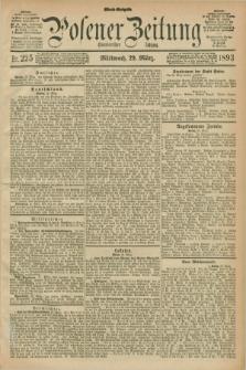 Posener Zeitung. Jg.100, Nr. 225 (29 März 1893) - Abend=Ausgabe.