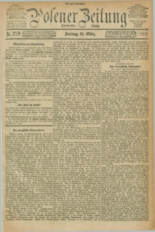 Posener Zeitung. Jg.100, Nr. 229 (31 März 1893) - Morgen=Ausgabe. + dod.