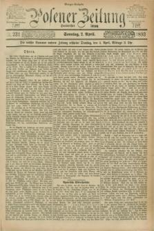 Posener Zeitung. Jg.100, Nr. 231 (2 April 1893) - Morgen=Ausgabe. + dod.
