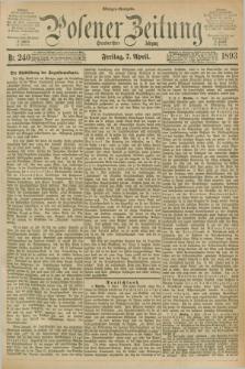 Posener Zeitung. Jg.100, Nr. 240 (7 April 1893) - Morgen=Ausgabe. + dod.