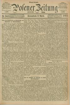 Posener Zeitung. Jg.100, Nr. 243 (8 April 1893) - Morgen=Ausgabe. + dod.