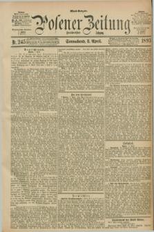 Posener Zeitung. Jg.100, Nr. 245 (8 April 1893) - Abend=Ausgabe.