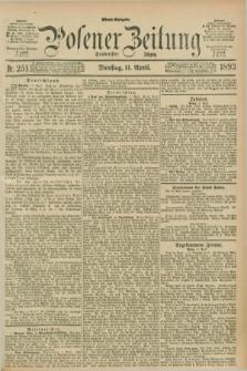 Posener Zeitung. Jg.100, Nr. 251 (11 April 1893) - Abend=Ausgabe.