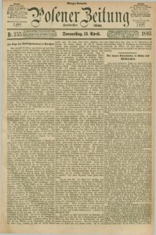 Posener Zeitung. Jg.100, Nr. 255 (13 April 1893) - Morgen=Ausgabe. + dod.