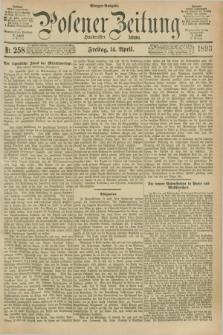 Posener Zeitung. Jg.100, Nr. 258 (14 April 1893) - Morgen=Ausgabe. + dod.