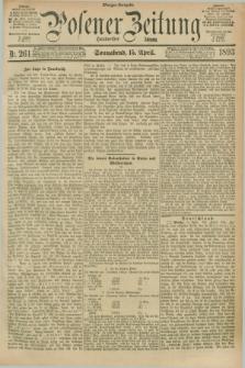 Posener Zeitung. Jg.100, Nr. 261 (15 April 1893) - Morgen=Ausgabe. + dod.