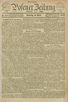 Posener Zeitung. Jg.100, Nr. 264 (16 April 1893) - Morgen=Ausgabe. + dod.