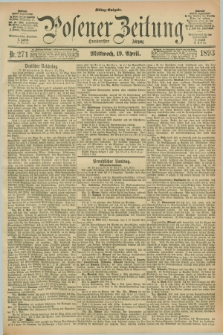 Posener Zeitung. Jg.100, Nr. 271 (19 April 1893) - Mittag=Ausgabe.