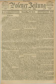 Posener Zeitung. Jg.100, Nr. 273 (20 April 1893) - Morgen=Ausgabe. + dod.