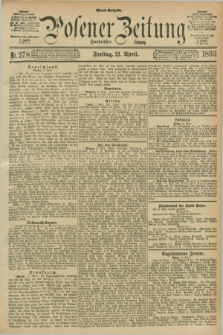 Posener Zeitung. Jg.100, Nr. 278 (21 April 1893) - Abend=Ausgabe.