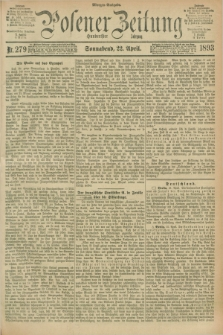 Posener Zeitung. Jg.100, Nr. 279 (22 April 1893) - Morgen=Ausgabe. + dod.
