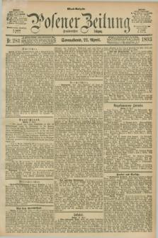Posener Zeitung. Jg.100, Nr. 281 (22 April 1893) - Abend=Ausgabe.