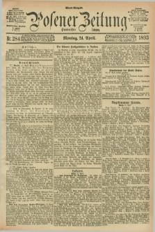 Posener Zeitung. Jg.100, Nr. 284 (24 April 1893) - Abend=Ausgabe.