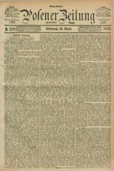 Posener Zeitung. Jg.100, Nr. 289 (26 April 1893) - Mittag=Ausgabe.