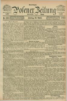 Posener Zeitung. Jg.100, Nr. 296 (28 April 1893) - Abend=Ausgabe.