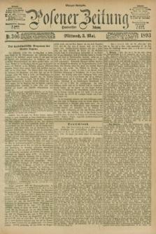 Posener Zeitung. Jg.100, Nr. 306 (3 Mai 1893) - Morgen=Ausgabe. + dod.