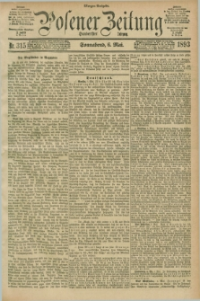 Posener Zeitung. Jg.100, Nr. 315 (6 Mai 1893) - Morgen=Ausgabe. + dod.