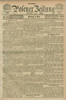 Posener Zeitung. Jg.100, Nr. 320 (8 Mai 1893) - Abend=Ausgabe.