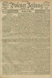 Posener Zeitung. Jg.100, Nr. 321 (9 Mai 1893) - Morgen=Ausgabe. + dod.