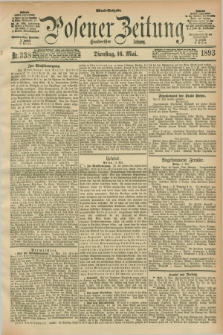Posener Zeitung. Jg.100, Nr. 338 (16 Mai 1893) - Abend=Ausgabe.