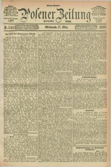 Posener Zeitung. Jg.100, Nr. 340 (17 Mai 1893) - Mittag=Ausgabe.