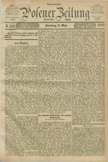 Posener Zeitung. Jg.100, Nr. 350 (21 Mai 1893) - Morgen=Ausgabe. + dod.
