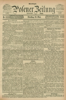 Posener Zeitung. Jg.100, Nr. 352 (23 Mai 1893) - Abend=Ausgabe.