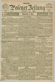 Posener Zeitung. Jg.100, Nr. 355 (24 Mai 1893) - Abend=Ausgabe.