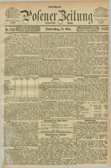 Posener Zeitung. Jg.100, Nr. 358 (25 Mai 1893) - Abend=Ausgabe.