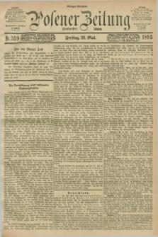 Posener Zeitung. Jg.100, Nr. 359 (26 Mai 1893) - Morgen=Ausgabe. + dod.