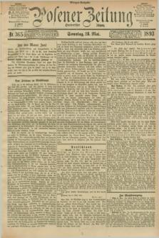 Posener Zeitung. Jg.100, Nr. 365 (28 Mai 1893) - Morgen=Ausgabe. + dod.